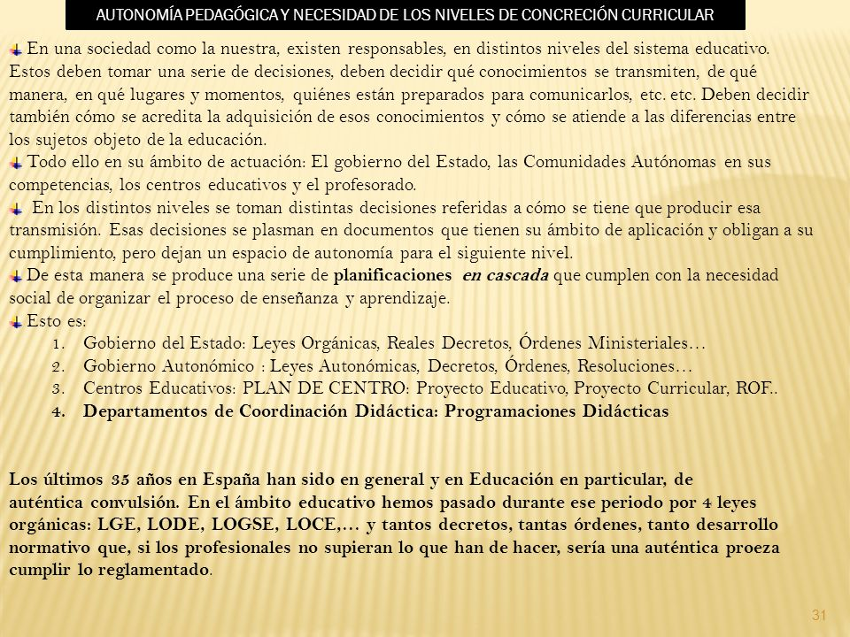 competencias, los centros educativos y el profesorado.