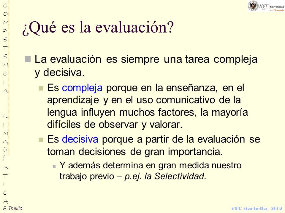 ¿Qué es la evaluación La evaluación es siempre una tarea compleja y decisiva.