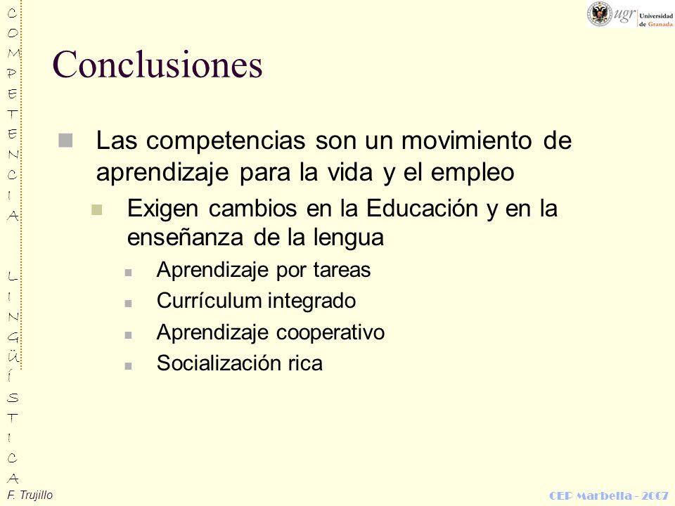 Conclusiones Las competencias son un movimiento de aprendizaje para la vida y el empleo.