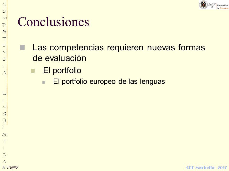 Conclusiones Las competencias requieren nuevas formas de evaluación