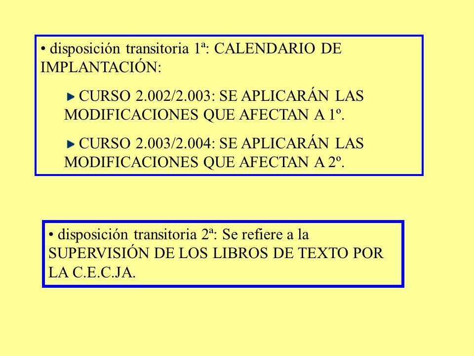disposición transitoria 1ª: CALENDARIO DE IMPLANTACIÓN: