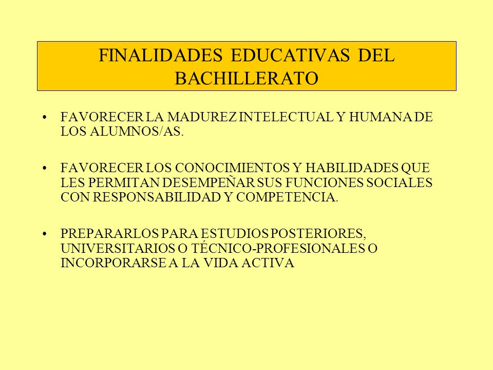 FINALIDADES EDUCATIVAS DEL BACHILLERATO