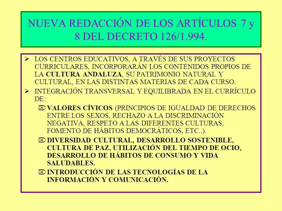 NUEVA REDACCIÓN DE LOS ARTÍCULOS 7 y 8 DEL DECRETO 126/1.994.
