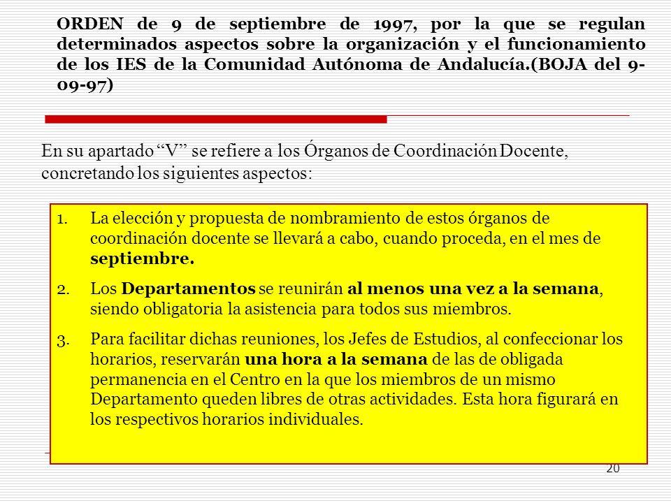 ORDEN de 9 de septiembre de 1997, por la que se regulan determinados aspectos sobre la organización y el funcionamiento de los IES de la Comunidad Autónoma de Andalucía.(BOJA del 9-09-97)