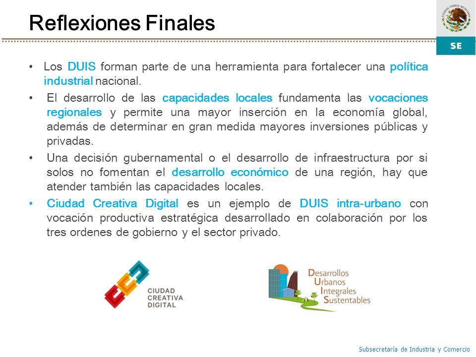 Reflexiones Finales Los DUIS forman parte de una herramienta para fortalecer una política industrial nacional.