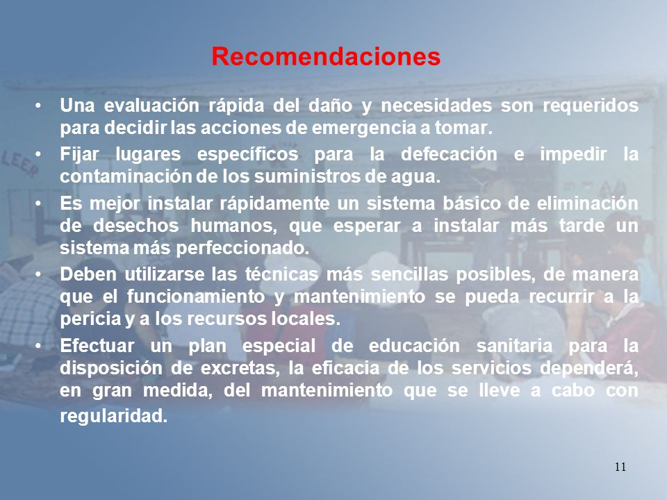 Recomendaciones Una evaluación rápida del daño y necesidades son requeridos para decidir las acciones de emergencia a tomar.