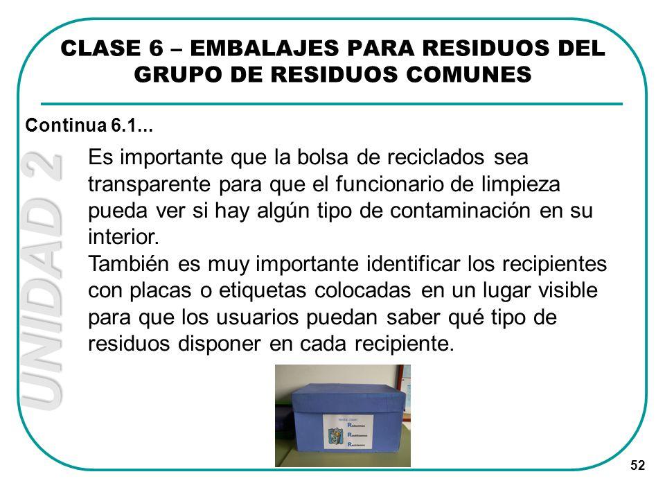 CLASE 6 – EMBALAJES PARA RESIDUOS DEL GRUPO DE RESIDUOS COMUNES