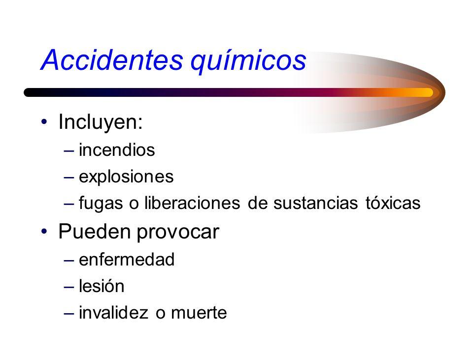 Accidentes químicos Incluyen: Pueden provocar incendios explosiones