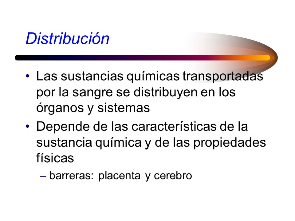 DistribuciónLas sustancias químicas transportadas por la sangre se distribuyen en los órganos y sistemas.