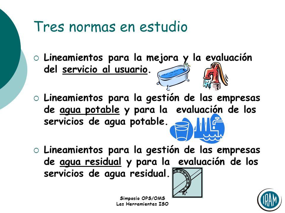 Tres normas en estudio Lineamientos para la mejora y la evaluación del servicio al usuario.