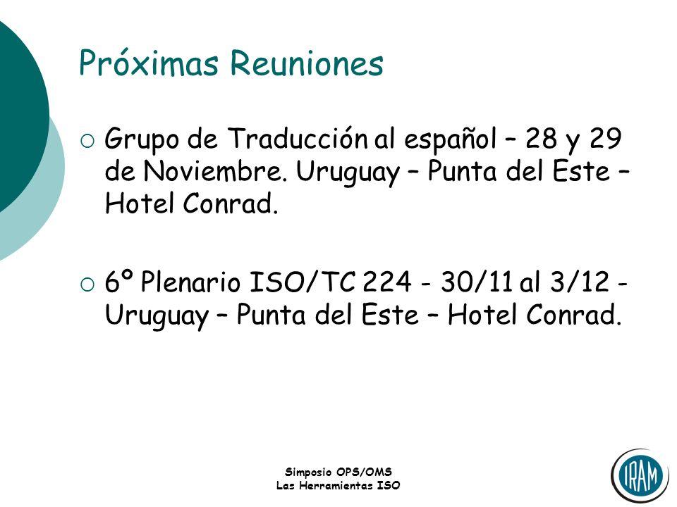 Próximas ReunionesGrupo de Traducción al español – 28 y 29 de Noviembre. Uruguay – Punta del Este – Hotel Conrad.