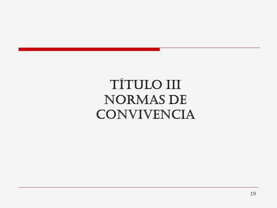 TÍTULO III NORMAS DE CONVIVENCIA