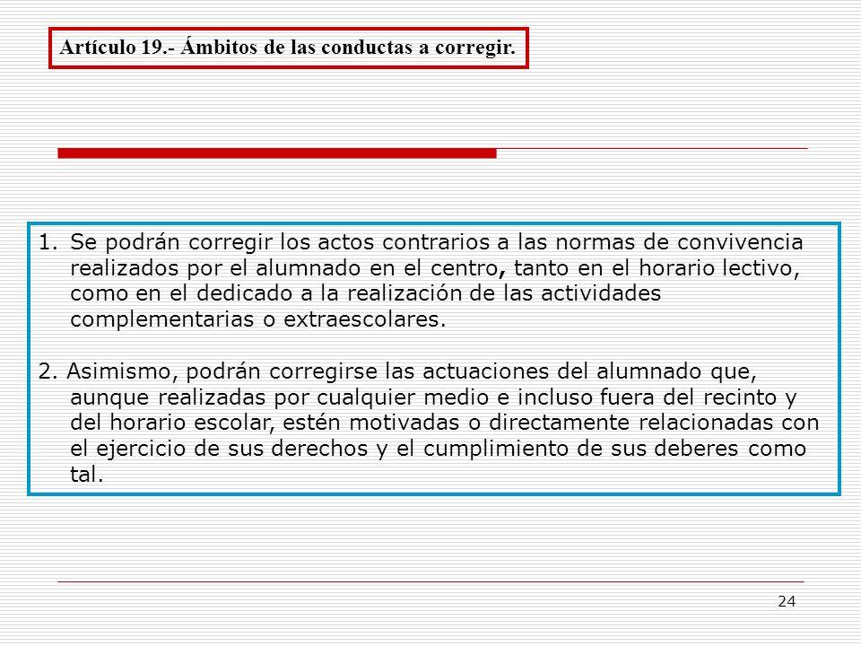 Artículo 19.- Ámbitos de las conductas a corregir.