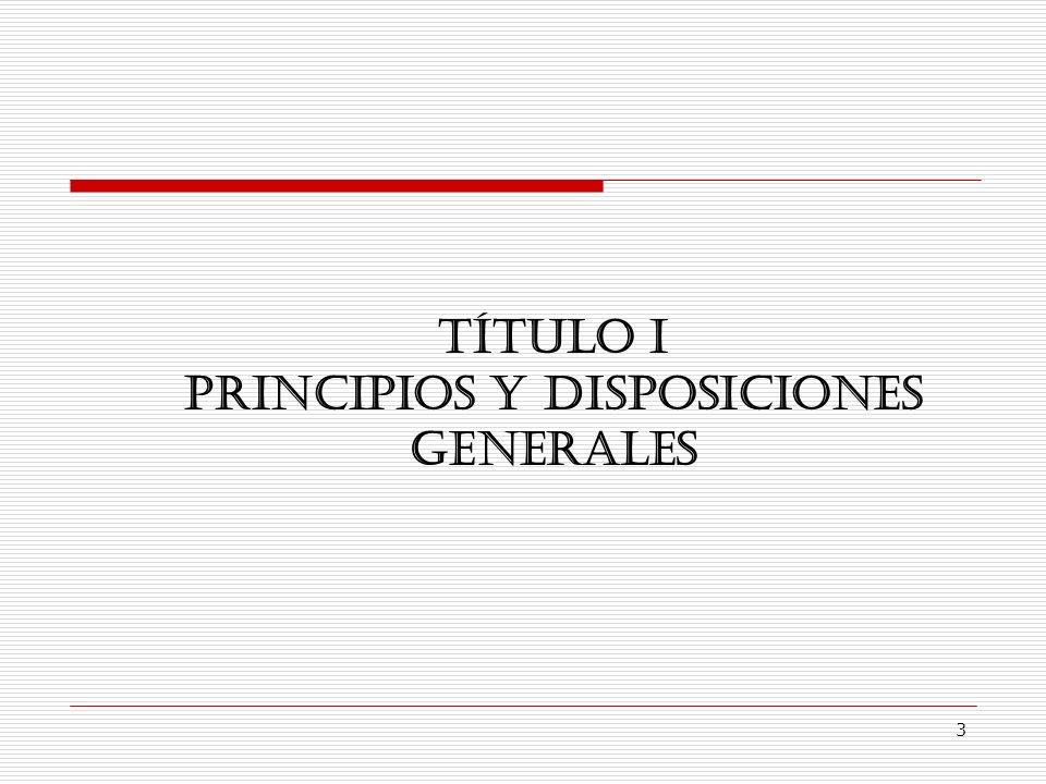 PRINCIPIOS Y DISPOSICIONES GENERALES