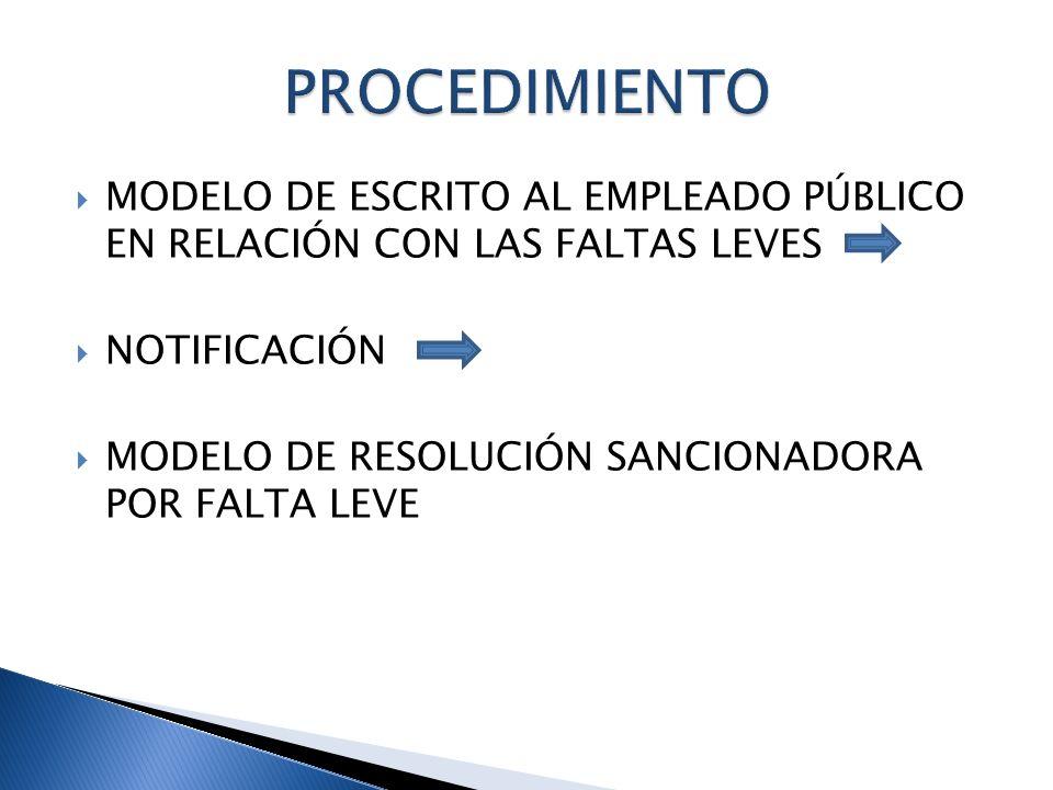PROCEDIMIENTO MODELO DE ESCRITO AL EMPLEADO PÚBLICO EN RELACIÓN CON LAS FALTAS LEVES. NOTIFICACIÓN.