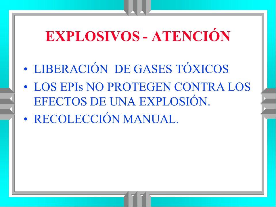 EXPLOSIVOS - ATENCIÓN LIBERACIÓN DE GASES TÓXICOS