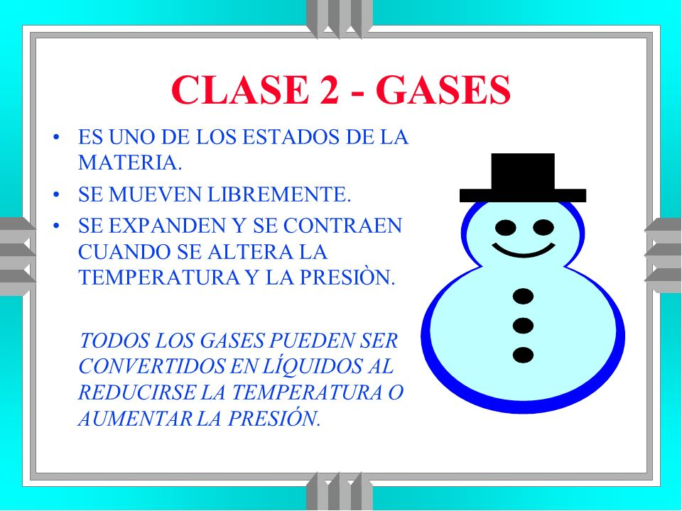 CLASE 2 - GASES ES UNO DE LOS ESTADOS DE LA MATERIA.