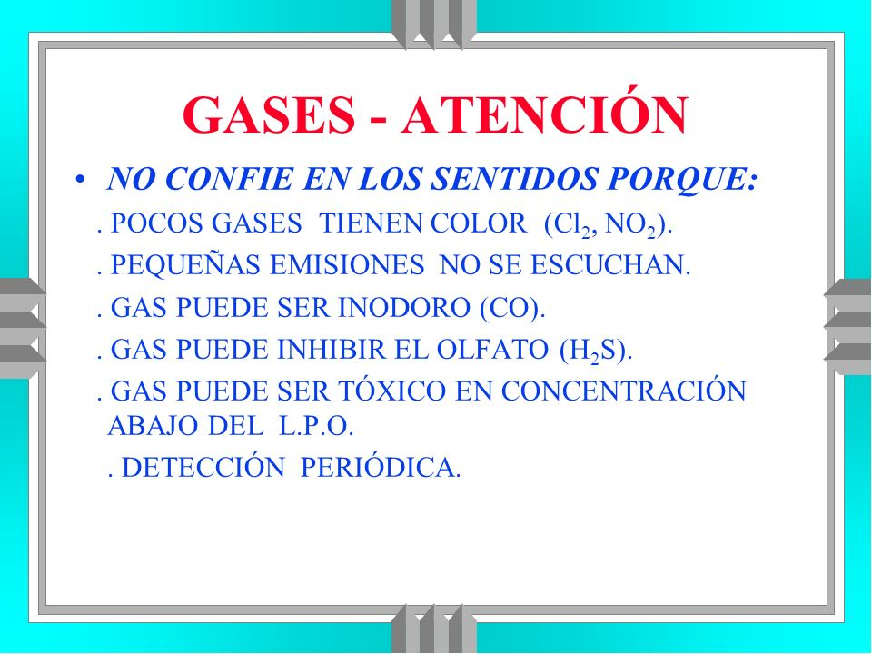 GASES - ATENCIÓN NO CONFIE EN LOS SENTIDOS PORQUE: