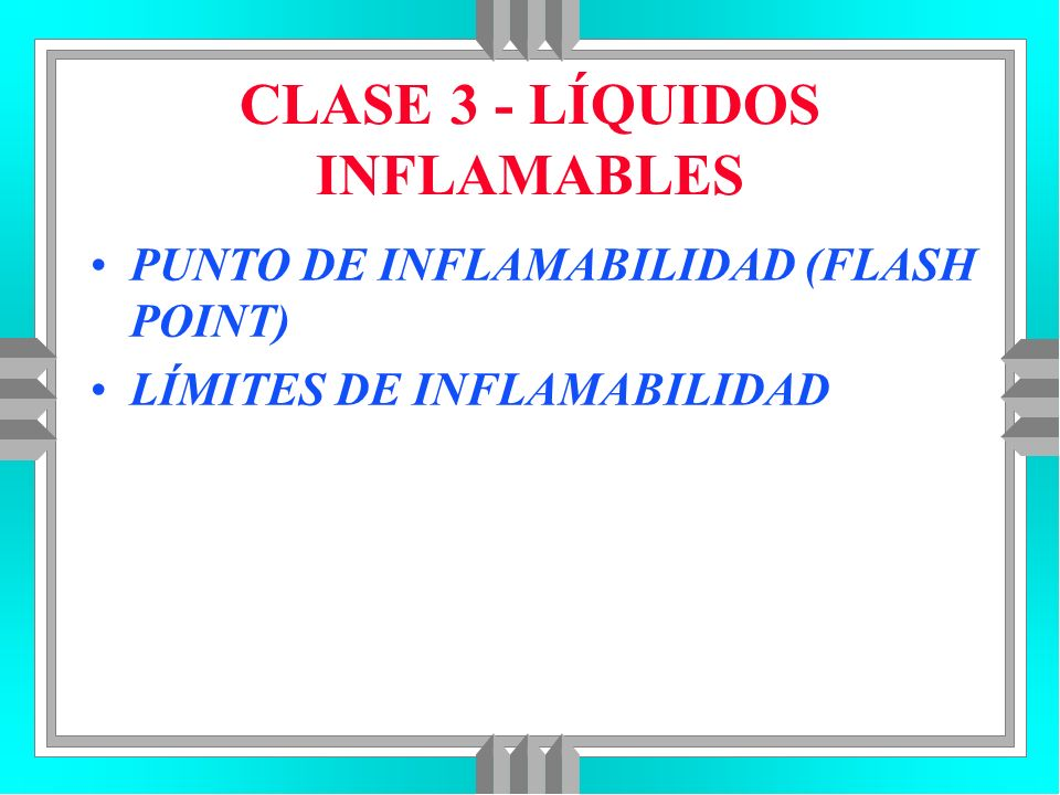CLASE 3 - LÍQUIDOS INFLAMABLES