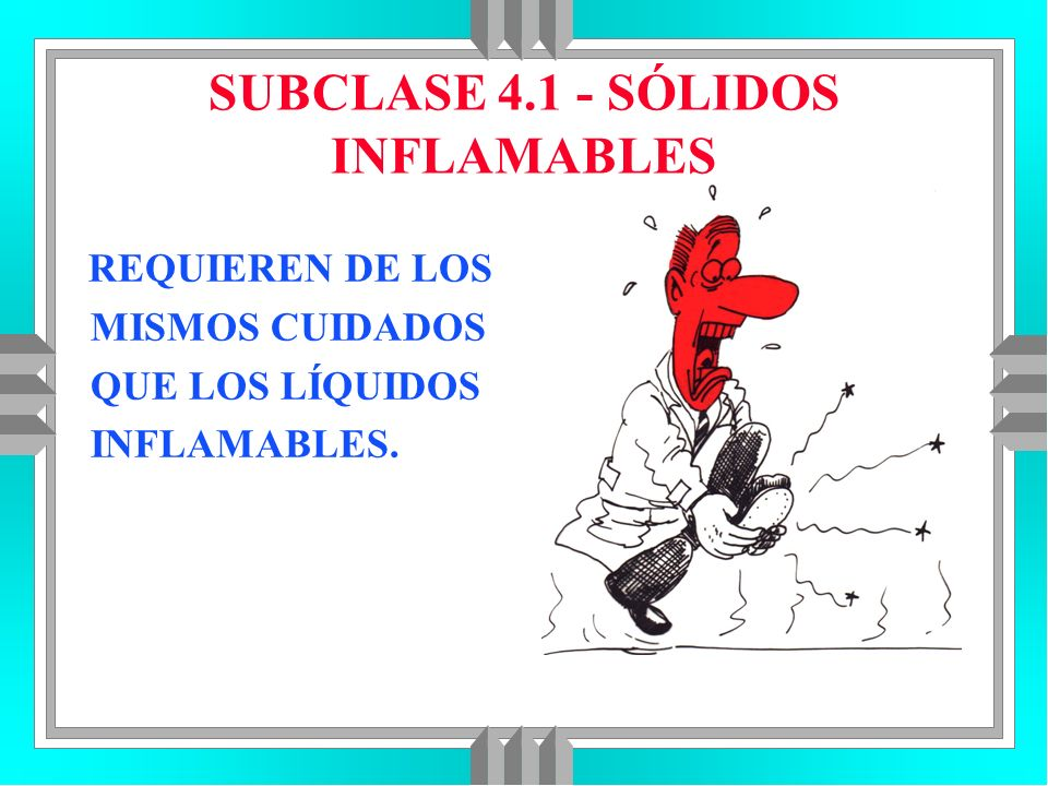 SUBCLASE 4.1 - SÓLIDOS INFLAMABLES