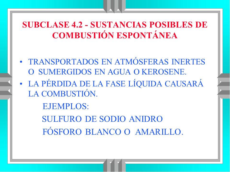 SUBCLASE 4.2 - SUSTANCIAS POSIBLES DE COMBUSTIÓN ESPONTÁNEA