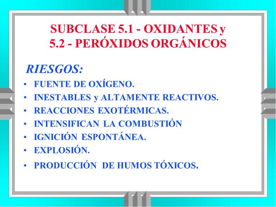 SUBCLASE 5.1 - OXIDANTES y 5.2 - PERÓXIDOS ORGÁNICOS