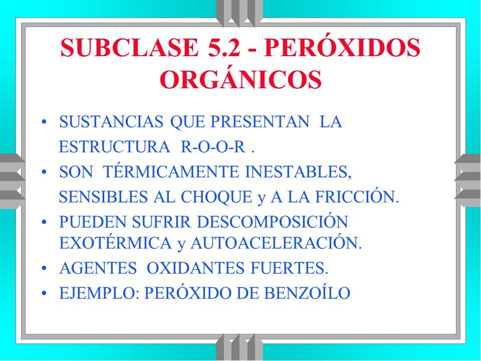SUBCLASE 5.2 - PERÓXIDOS ORGÁNICOS