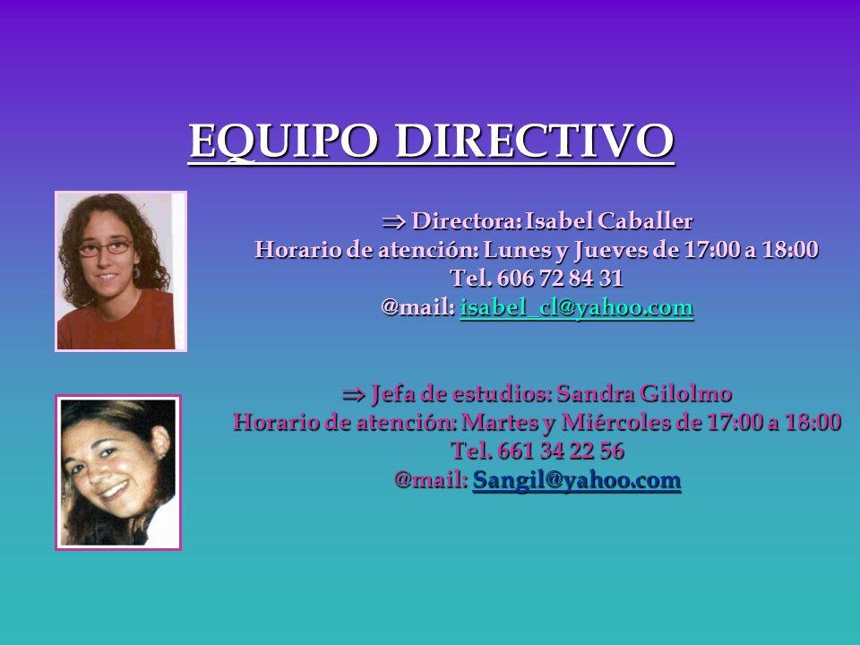 EQUIPO DIRECTIVO  Directora: Isabel Caballer