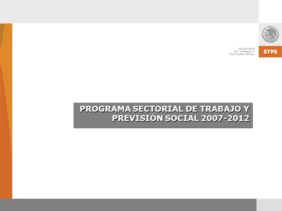 PROGRAMA SECTORIAL DE TRABAJO Y PREVISIÓN SOCIAL 2007-2012