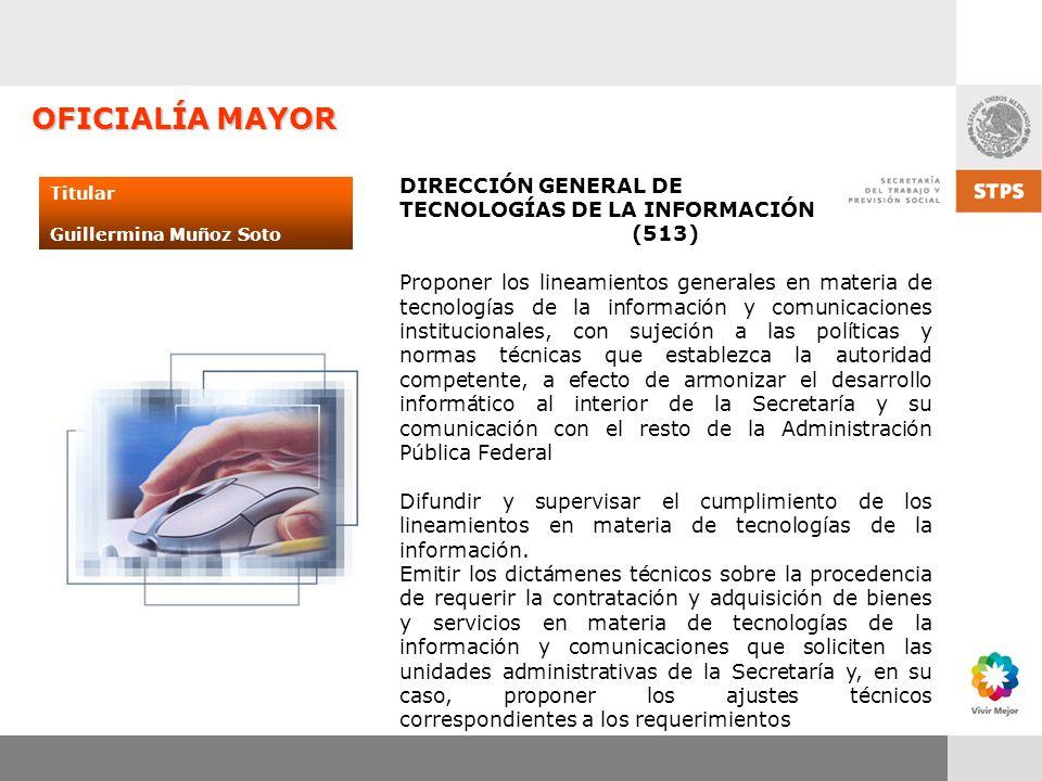 OFICIALÍA MAYOR DIRECCIÓN GENERAL DE TECNOLOGÍAS DE LA INFORMACIÓN