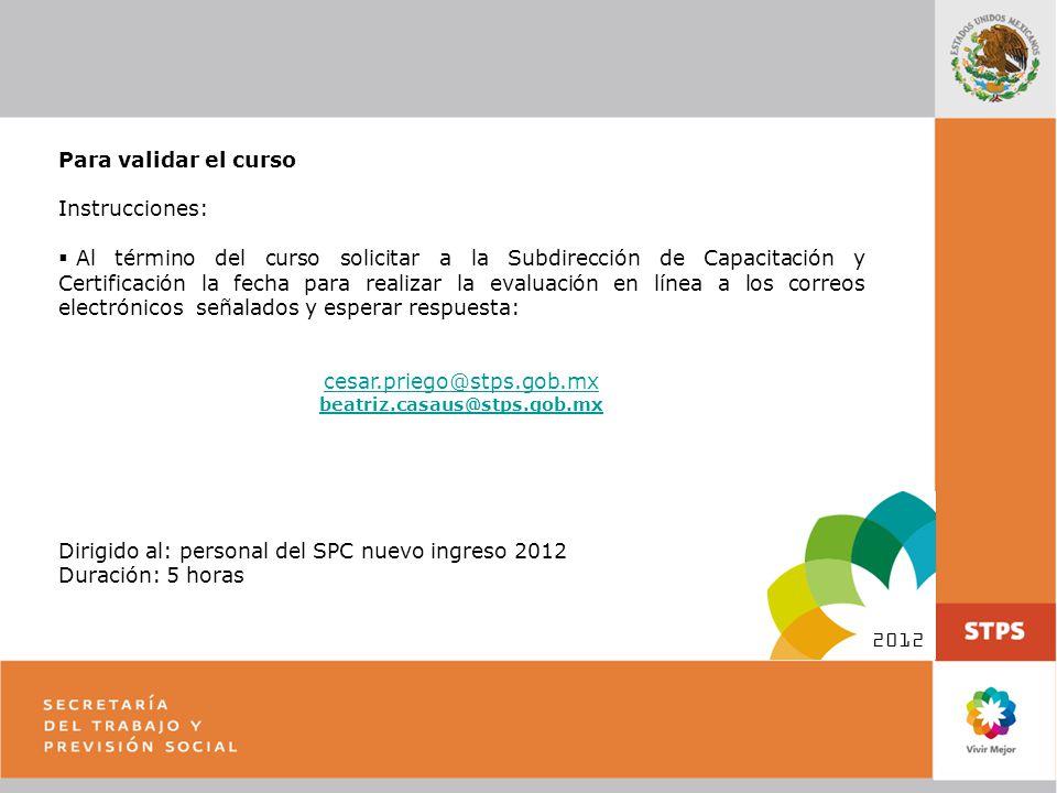 Dirigido al: personal del SPC nuevo ingreso 2012 Duración: 5 horas