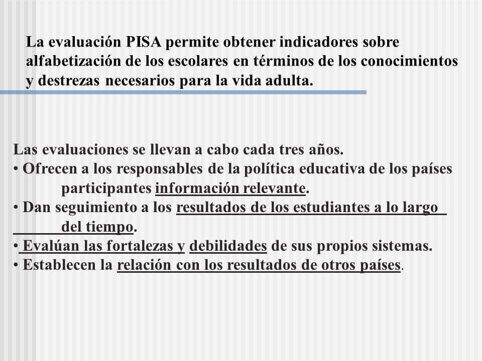 La evaluación PISA permite obtener indicadores sobre