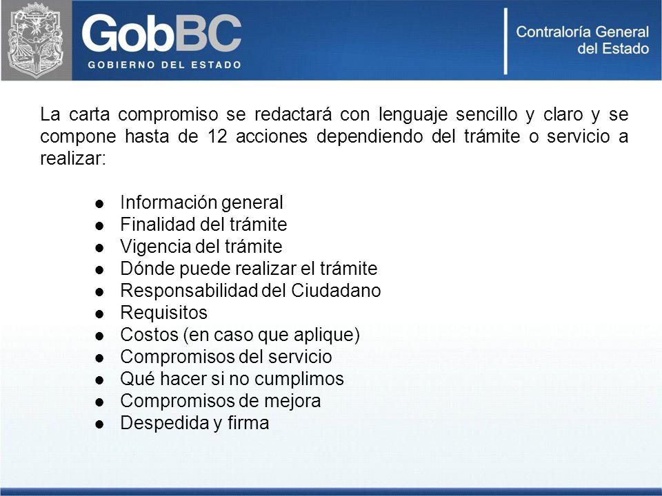 La carta compromiso se redactará con lenguaje sencillo y claro y se compone hasta de 12 acciones dependiendo del trámite o servicio a realizar: