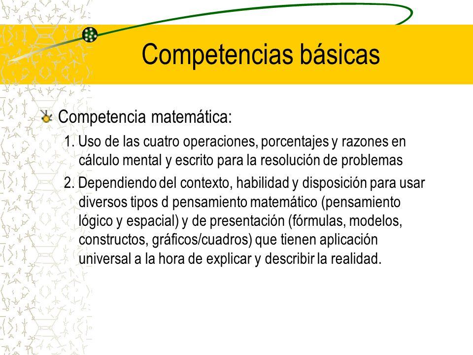 Competencias básicas Competencia matemática:
