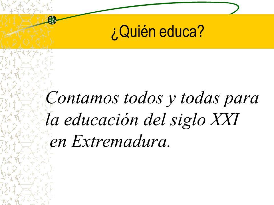 Contamos todos y todas para la educación del siglo XXI en Extremadura.
