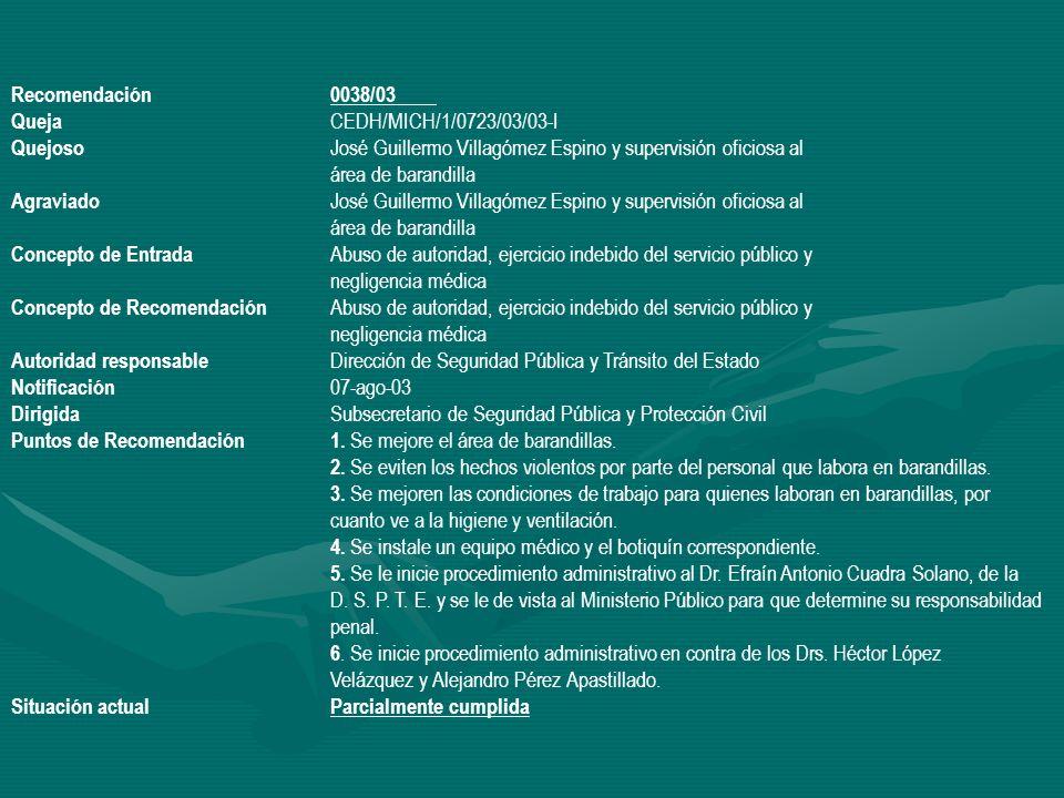Recomendación 0038/03 Queja CEDH/MICH/1/0723/03/03-I. Quejoso José Guillermo Villagómez Espino y supervisión oficiosa al.