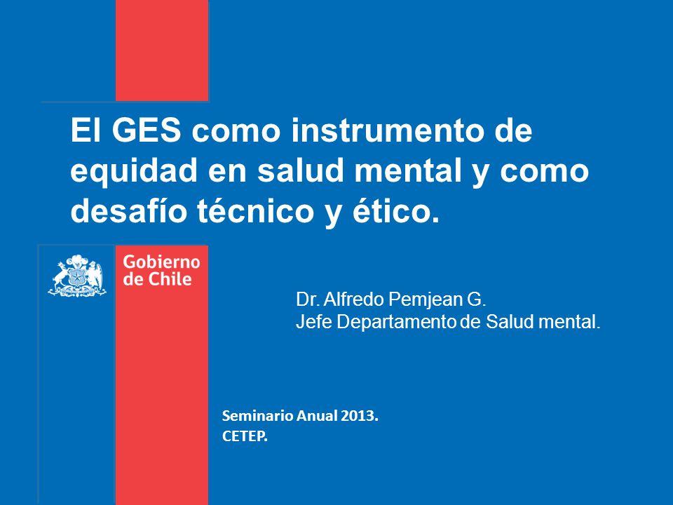 El GES como instrumento de equidad en salud mental y como desafío técnico y ético.