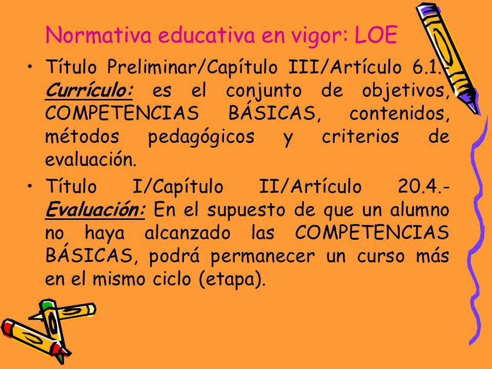 Normativa educativa en vigor: LOE