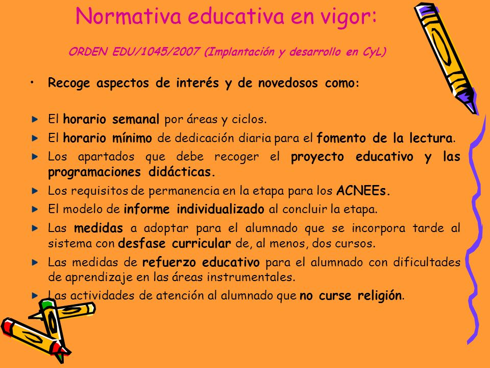 Normativa educativa en vigor: ORDEN EDU/1045/2007 (Implantación y desarrollo en CyL)