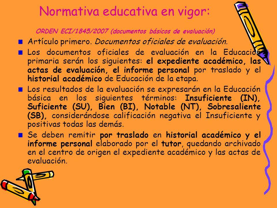 Normativa educativa en vigor: ORDEN ECI/1845/2007 (documentos básicos de evaluación)
