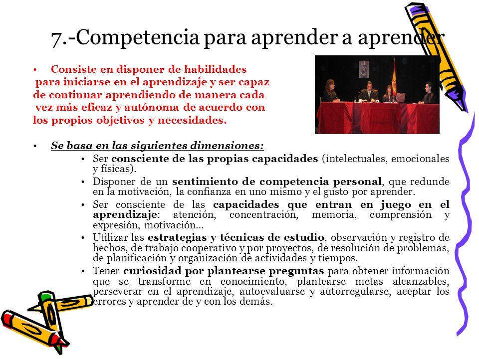 7.-Competencia para aprender a aprender