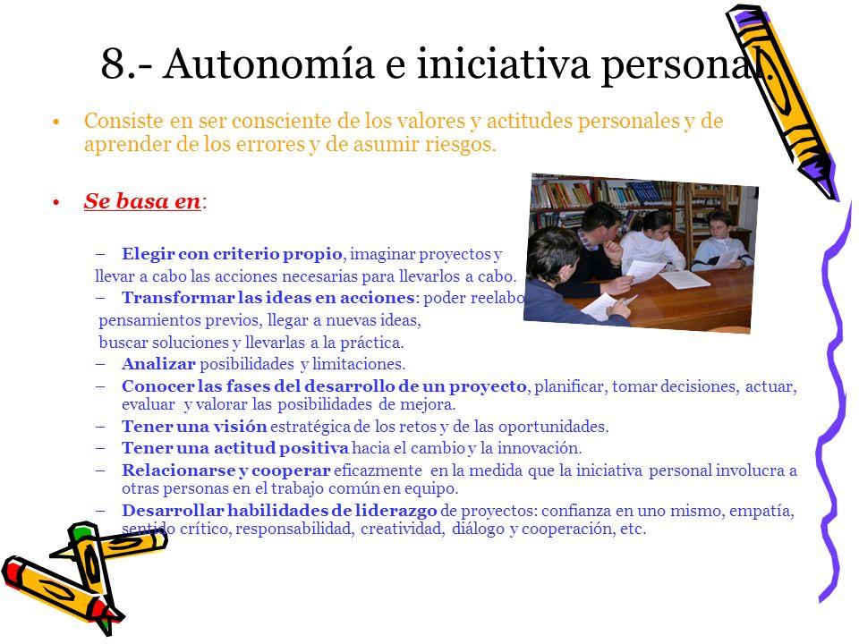 8.- Autonomía e iniciativa personal.
