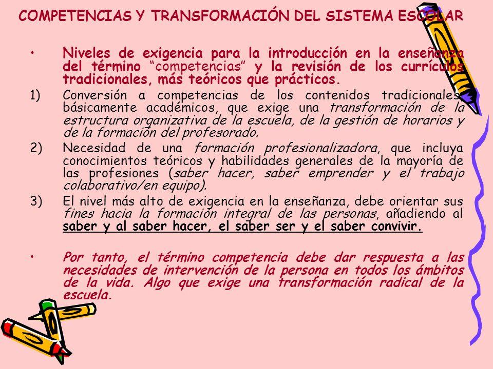 COMPETENCIAS Y TRANSFORMACIÓN DEL SISTEMA ESCOLAR