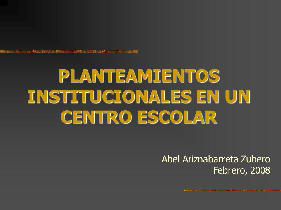PLANTEAMIENTOS INSTITUCIONALES EN UN CENTRO ESCOLAR