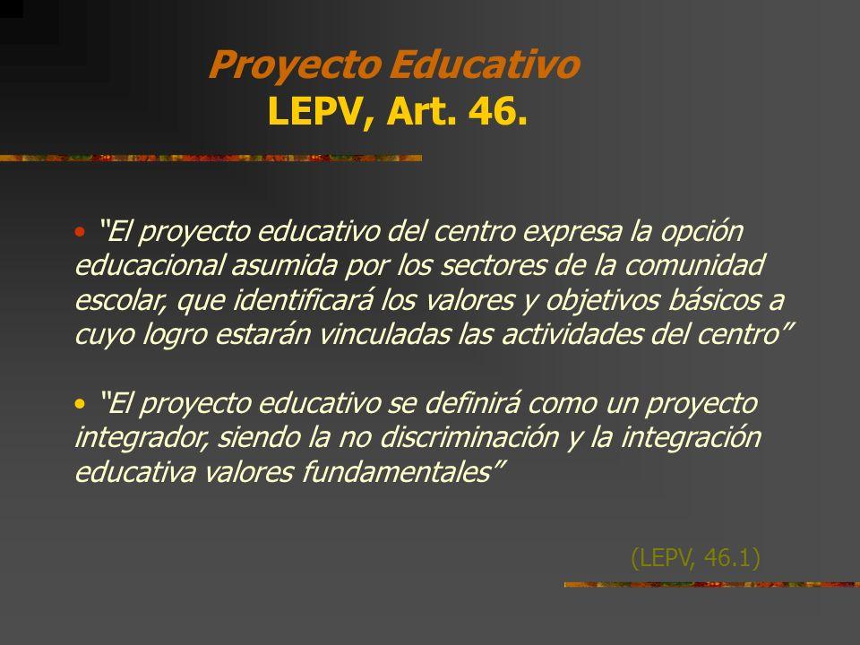 Proyecto Educativo LEPV, Art. 46.