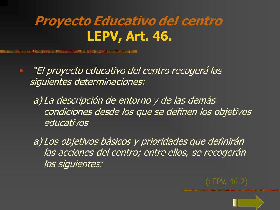 Proyecto Educativo del centro LEPV, Art. 46.