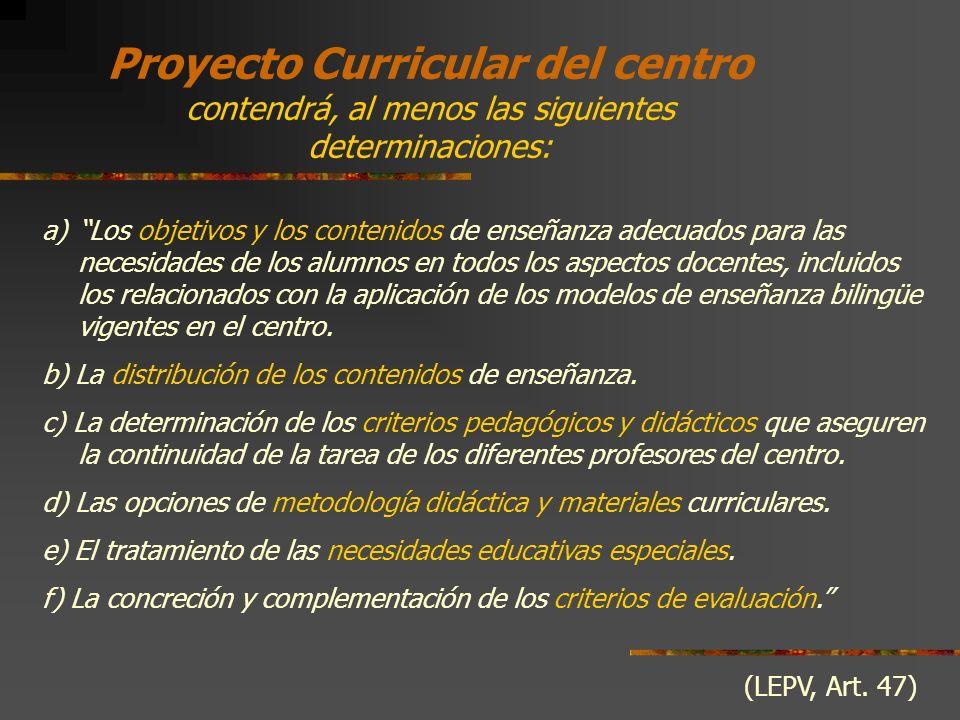 Proyecto Curricular del centro contendrá, al menos las siguientes determinaciones: