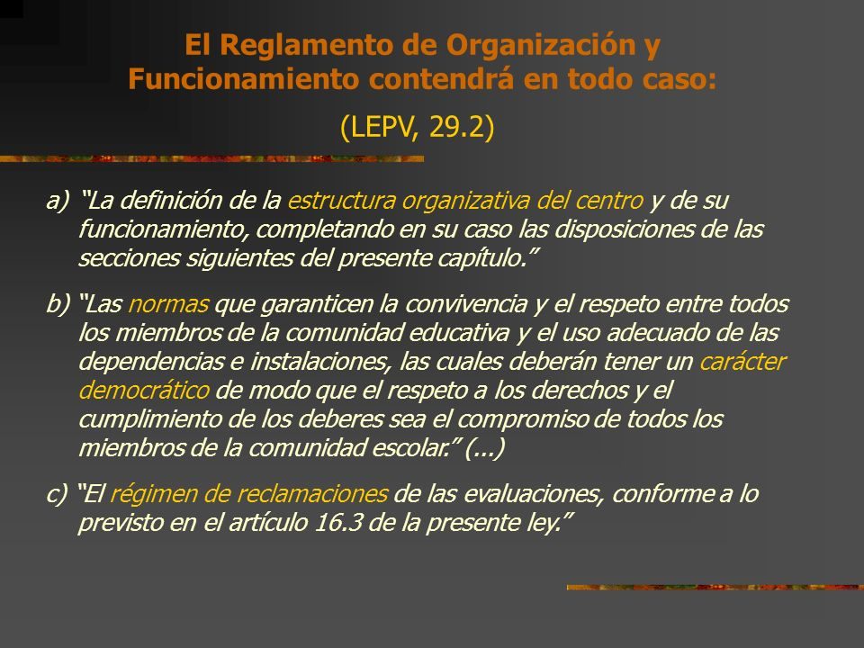 El Reglamento de Organización y Funcionamiento contendrá en todo caso: