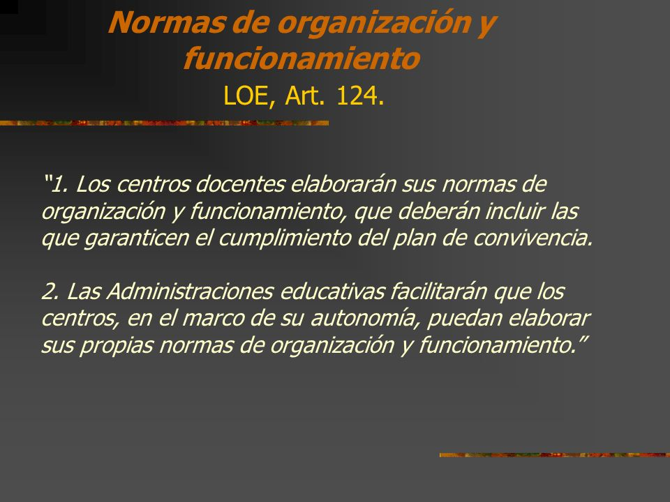 Normas de organización y funcionamiento LOE, Art. 124.