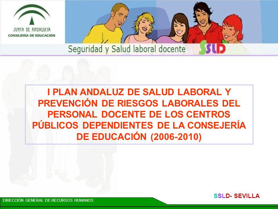 I PLAN ANDALUZ DE SALUD LABORAL Y PREVENCIÓN DE RIESGOS LABORALES DEL PERSONAL DOCENTE DE LOS CENTROS PÚBLICOS DEPENDIENTES DE LA CONSEJERÍA DE EDUCACIÓN (2006-2010)